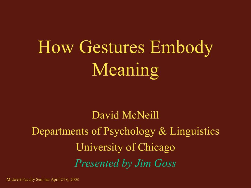 How Gestures Embody Meaning