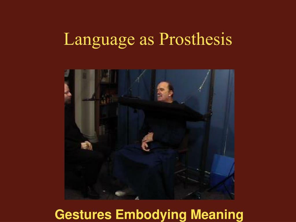 Language as Prosthesis