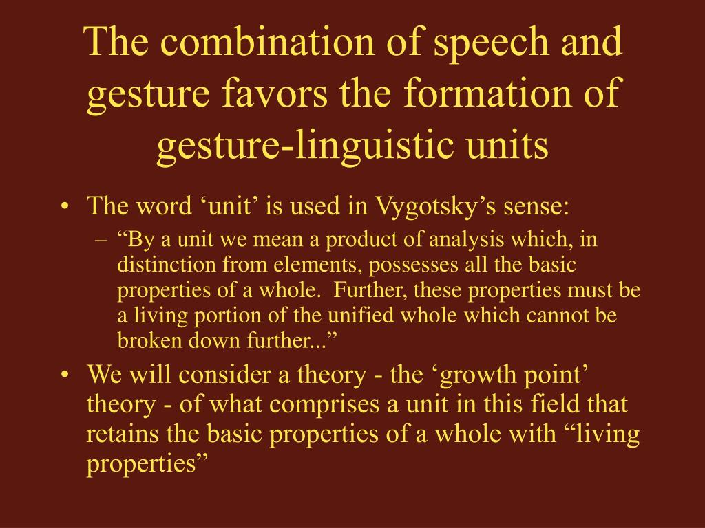 The combination of speech and gesture favors the formation of gesture-linguistic units