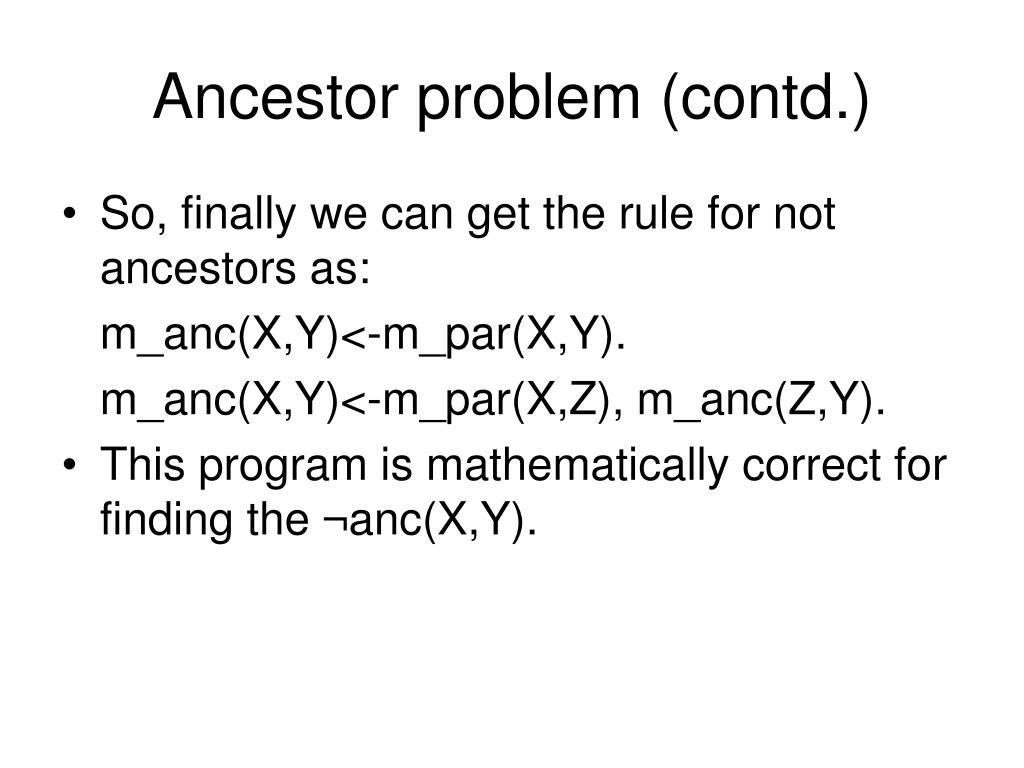 Ancestor problem (contd.)
