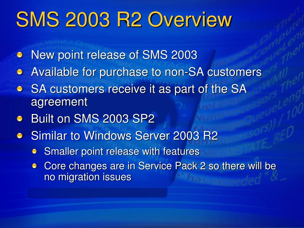 SMS 2003 R2 Overview