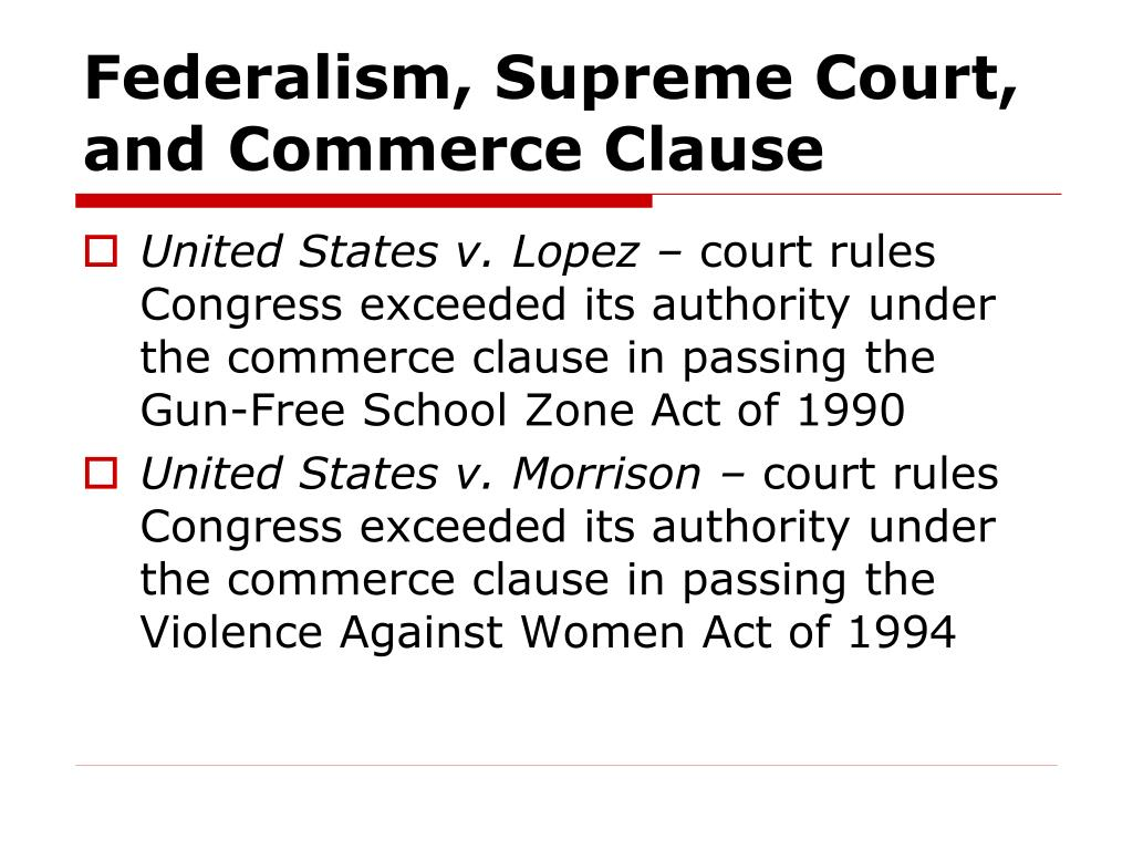 Federalism, Supreme Court, and Commerce Clause