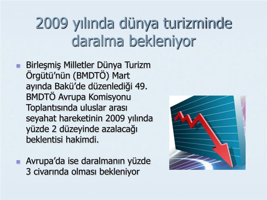 2009 yılında dünya turizminde daralma bekleniyor