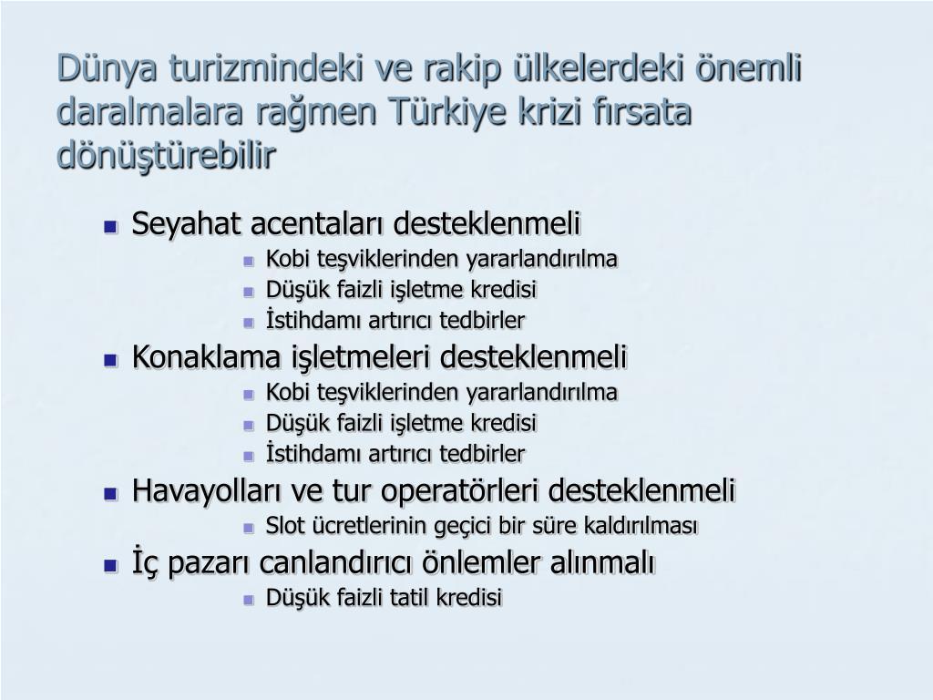 Dünya turizmindeki ve rakip ülkelerdeki önemli daralmalara rağmen Türkiye krizi fırsata dönüştürebilir
