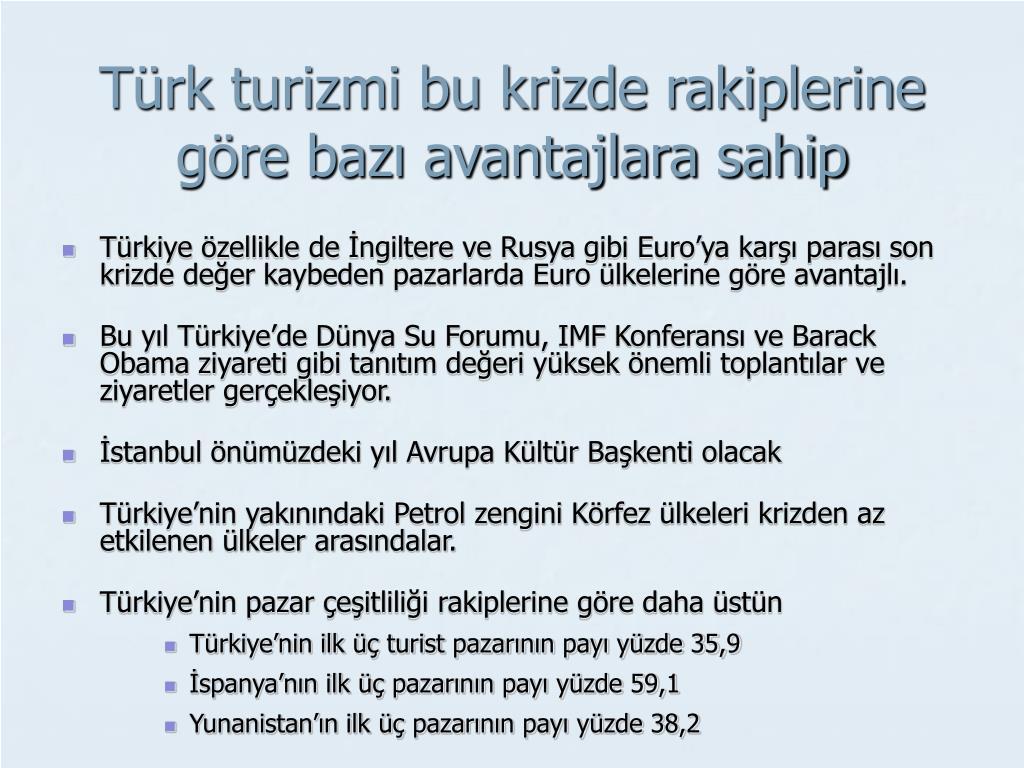 Türk turizmi bu krizde rakiplerine göre bazı avantajlara sahip