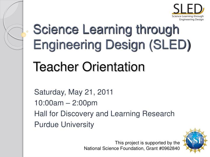 Science learning through engineering design sled teacher orientation l.jpg