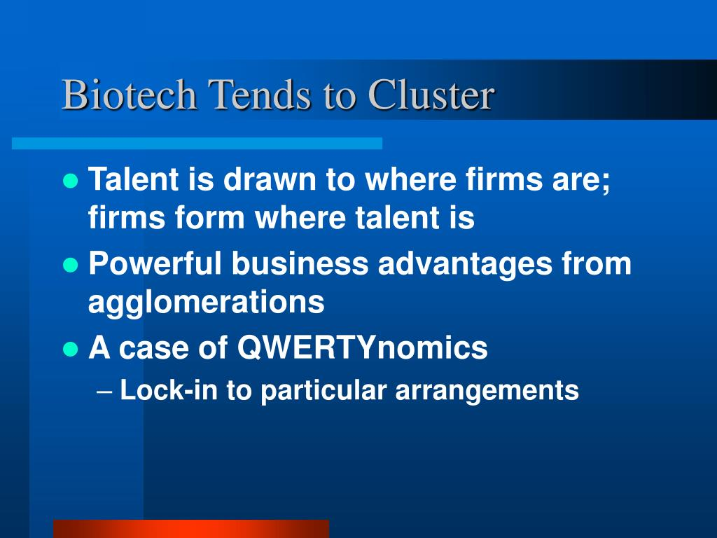 Biotech Tends to Cluster