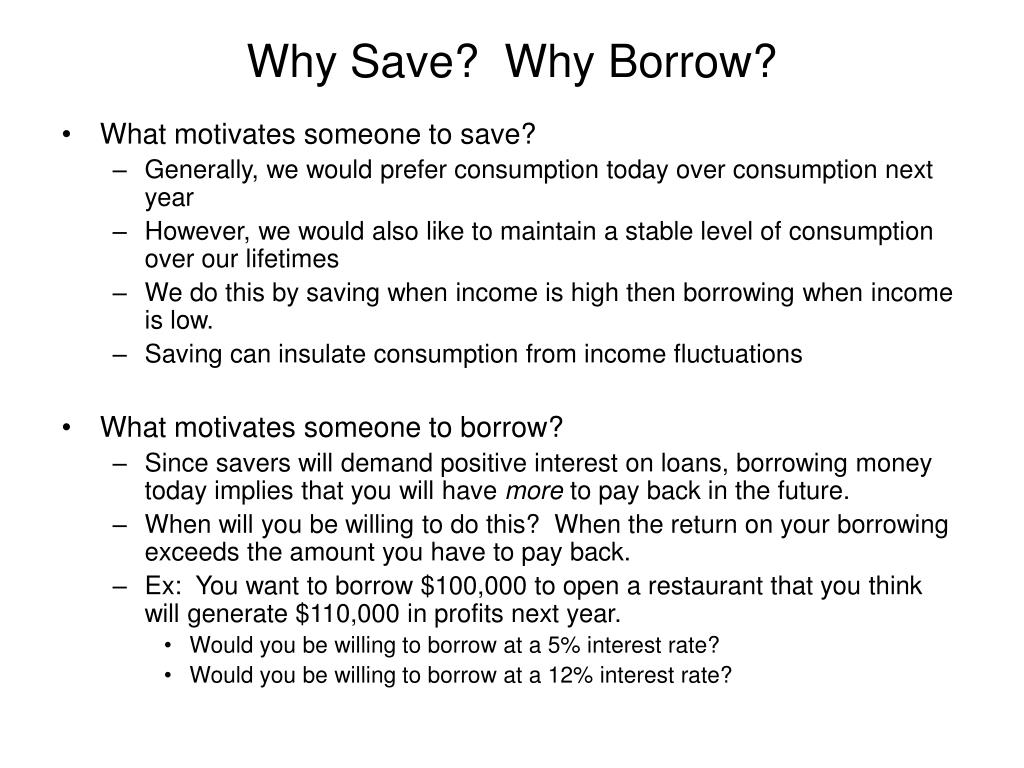 Why Save?  Why Borrow?