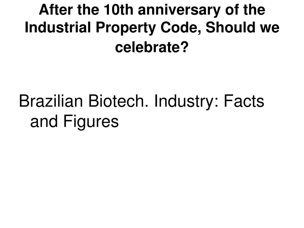 After the 10th anniversary of the Industrial Property Code, Should we celebrate?