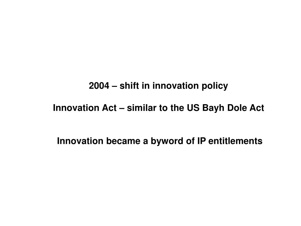 2004 – shift in innovation policy