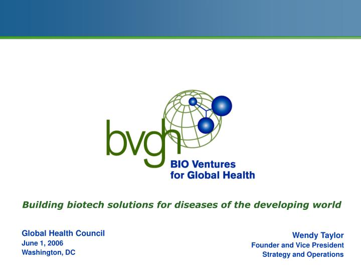 Building biotech solutions for diseases of the developing world l.jpg