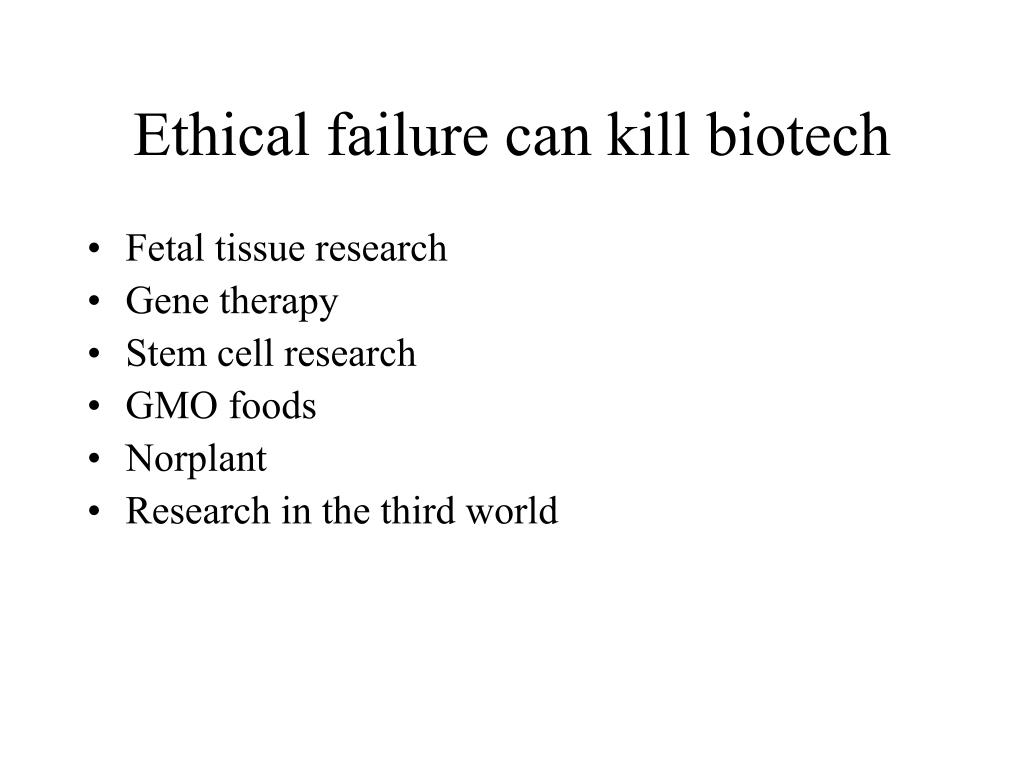 Ethical failure can kill biotech