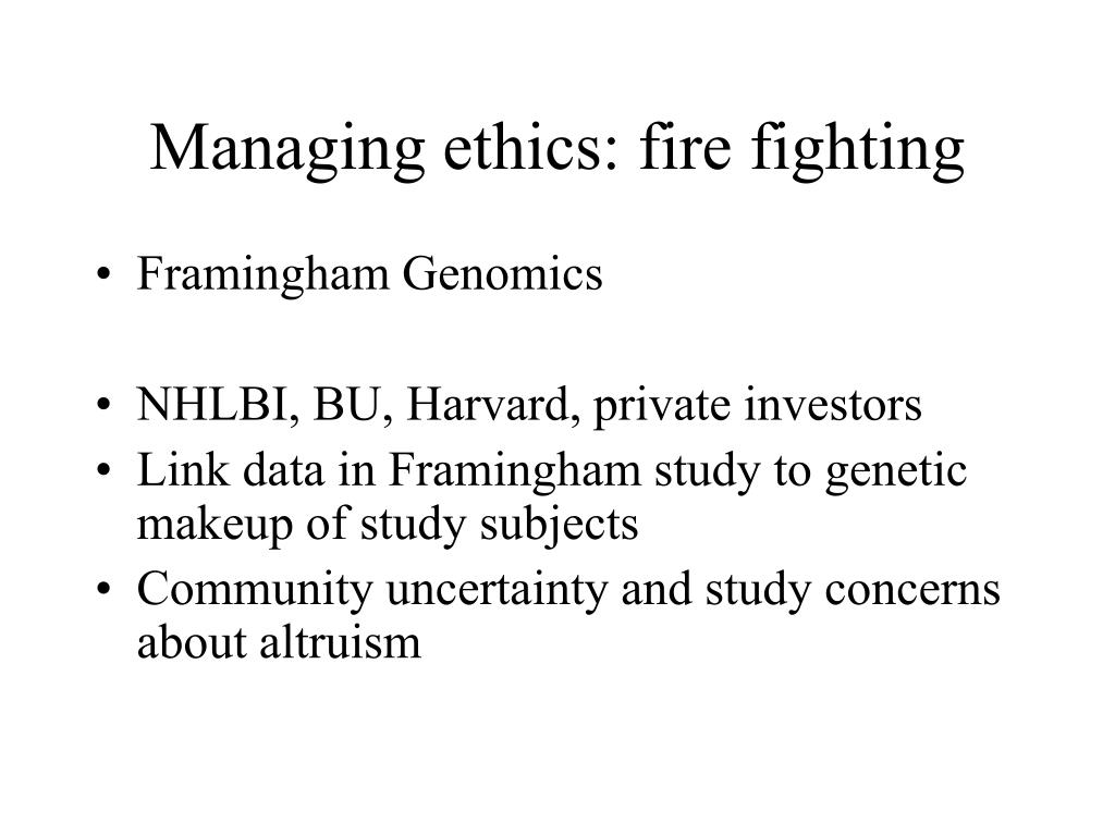 Managing ethics: fire fighting