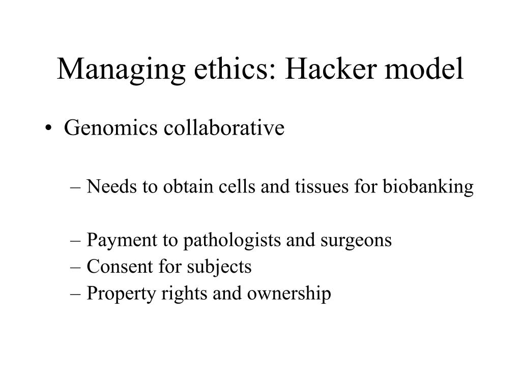 Managing ethics: Hacker model