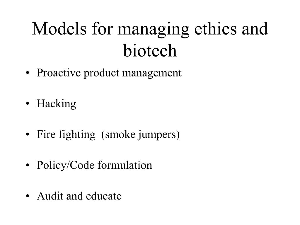 Models for managing ethics and biotech