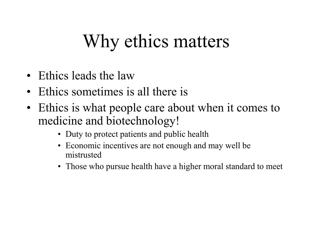 Why ethics matters