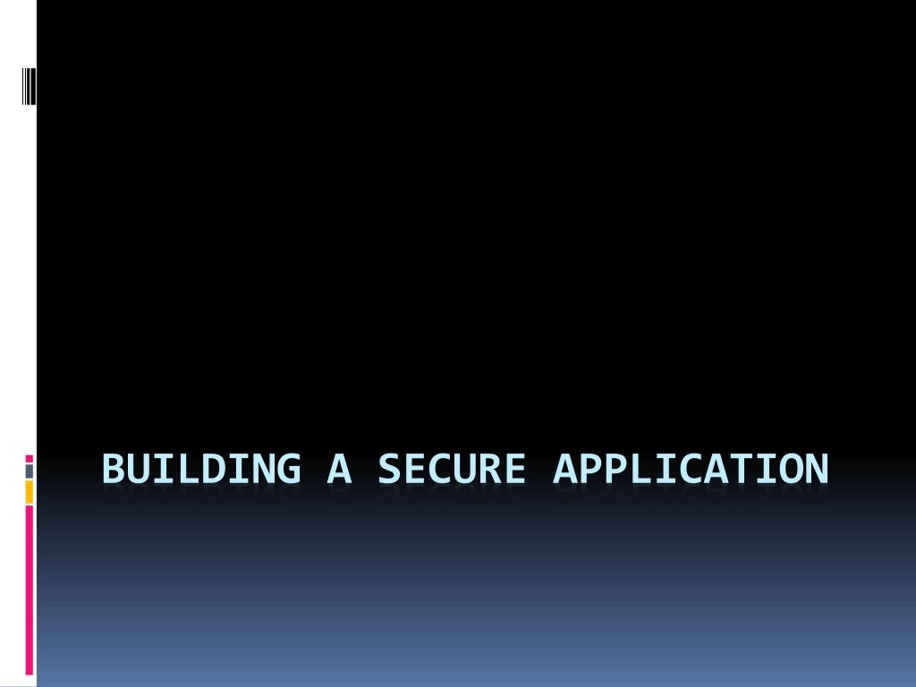 building a secure application