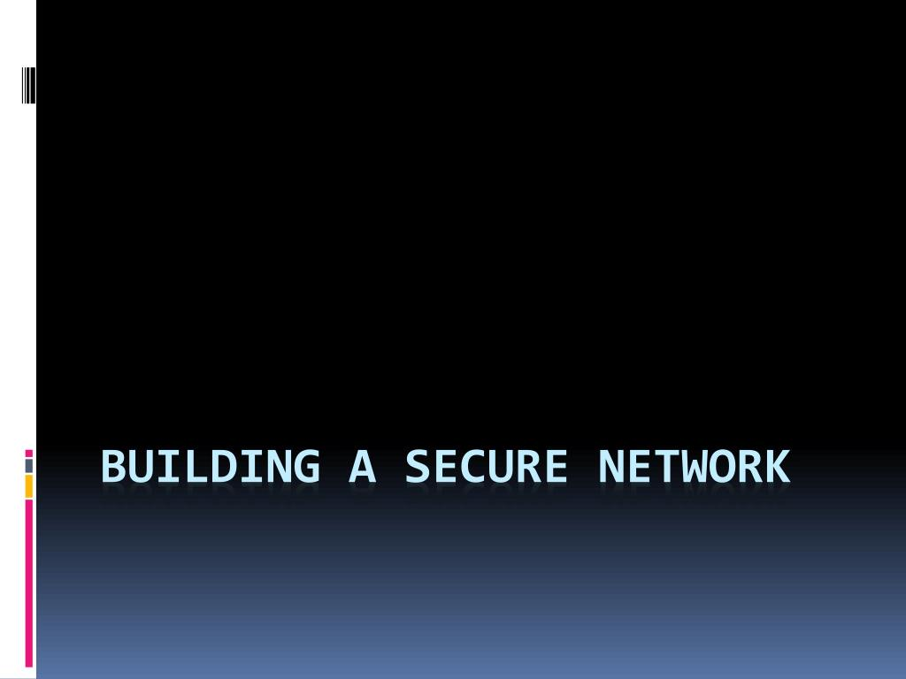 Building a secure Network