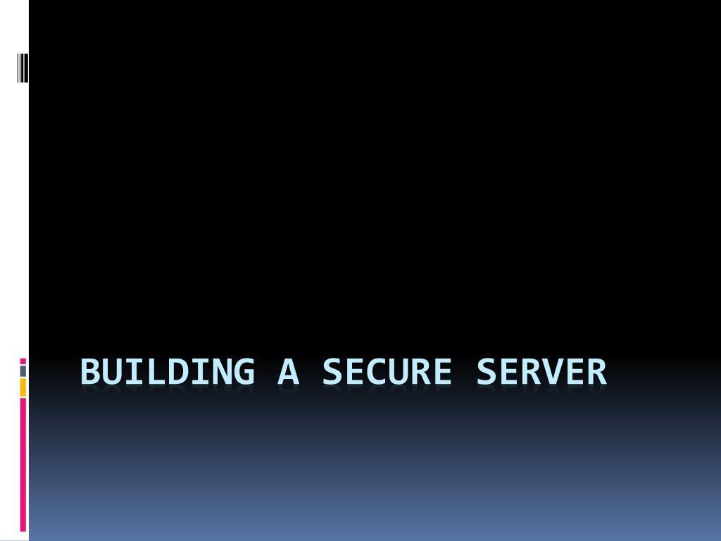 Building a secure server