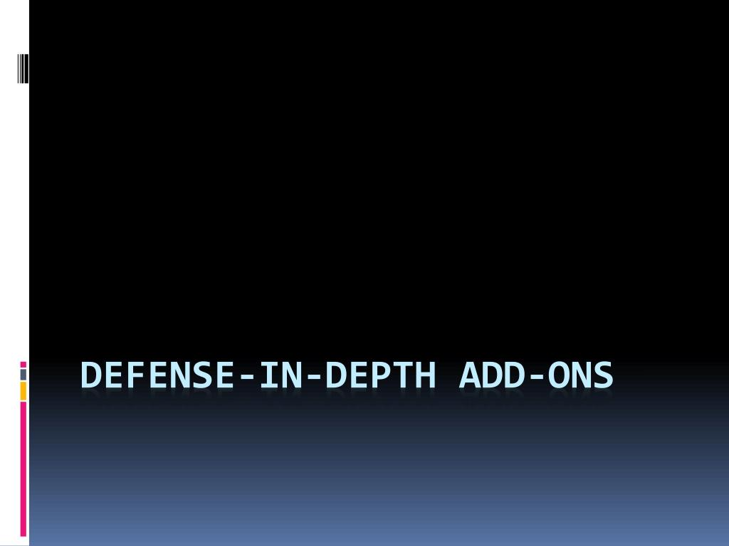 Defense-in-depth Add-ons