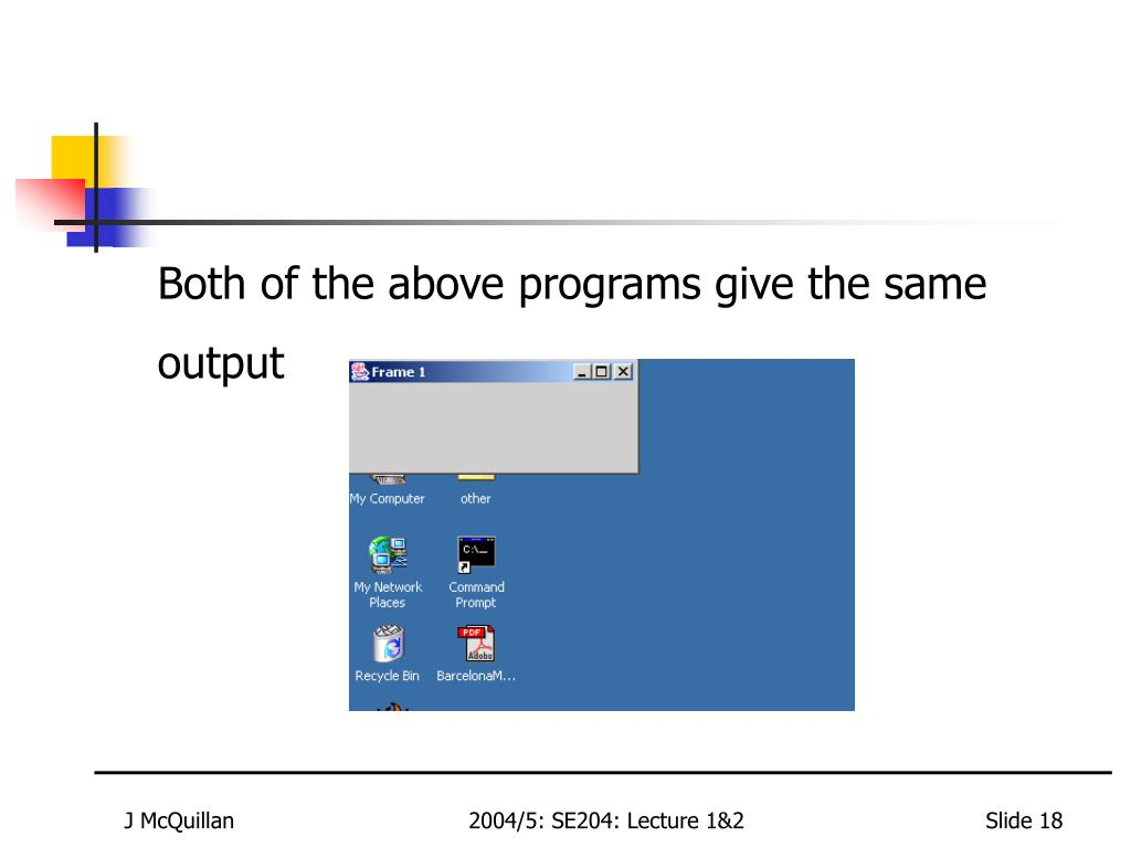 Both of the above programs give the same