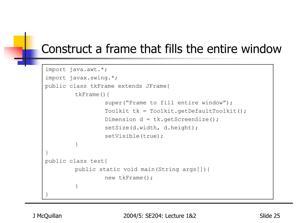 Construct a frame that fills the entire window