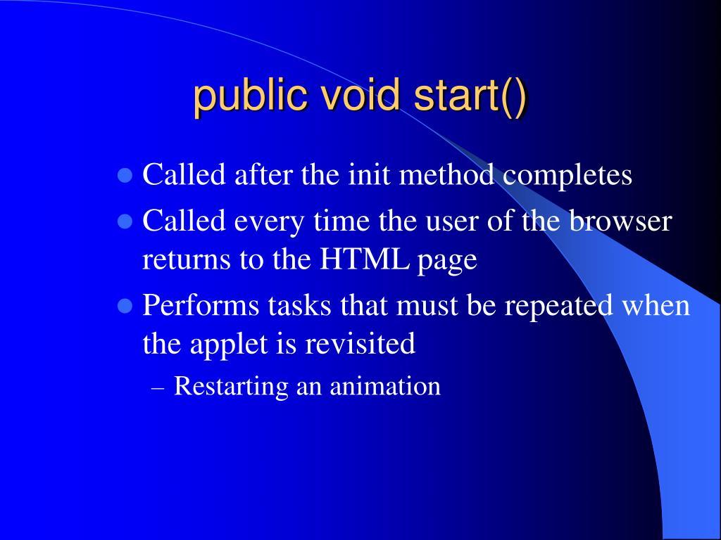 public void start()