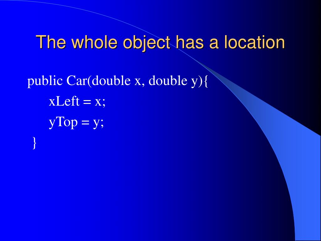 The whole object has a location