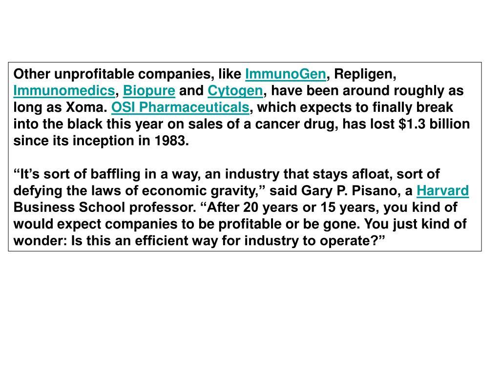 Other unprofitable companies, like