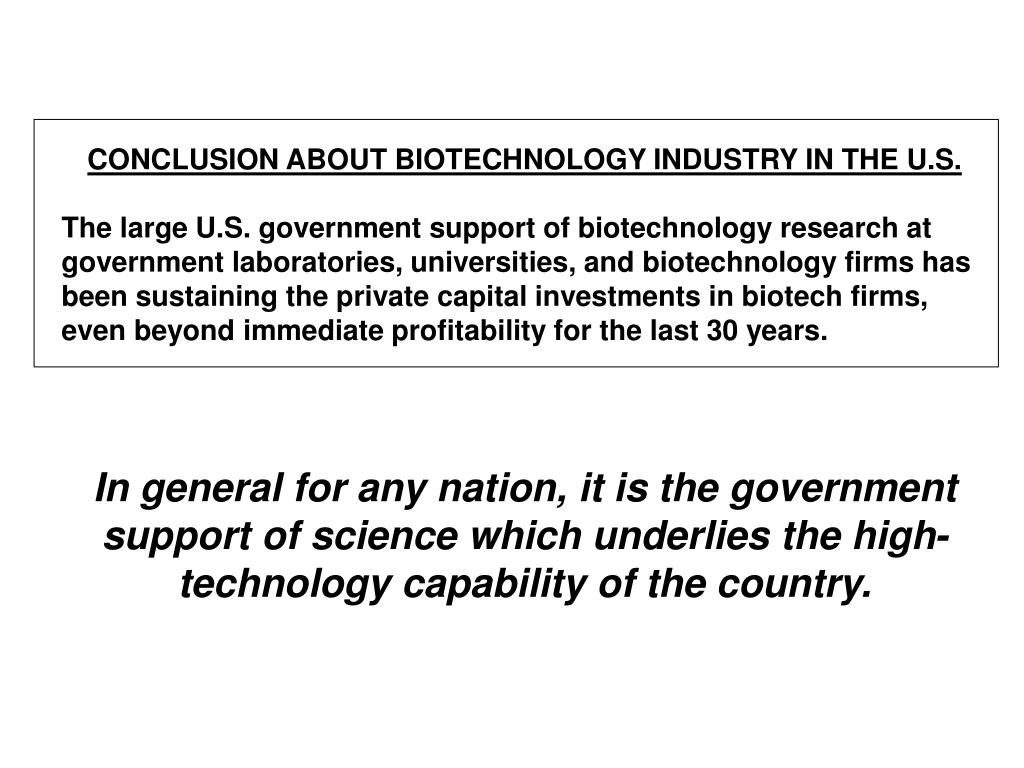 CONCLUSION ABOUT BIOTECHNOLOGY INDUSTRY IN THE U.S.