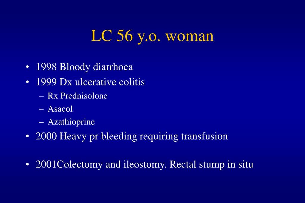 LC 56 y.o. woman