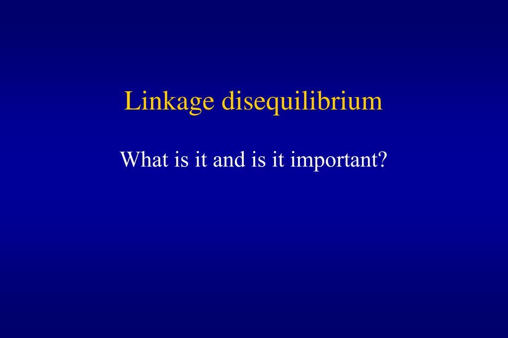 Linkage disequilibrium