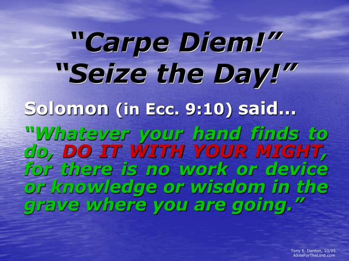 Carpe diem seize the day l.jpg