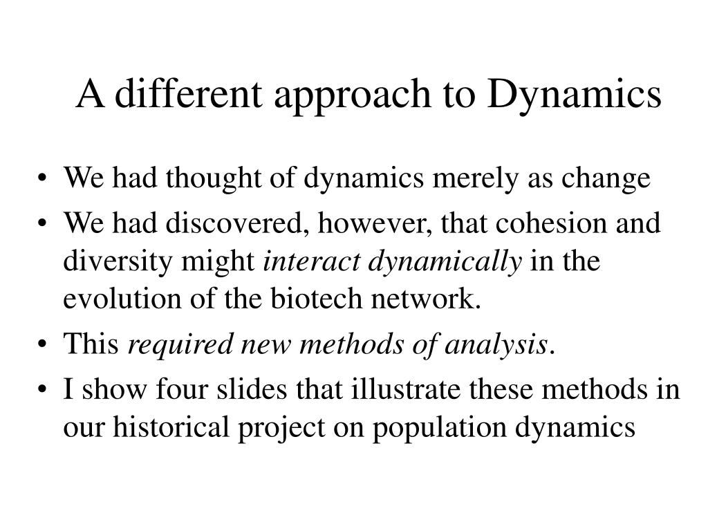 A different approach to Dynamics