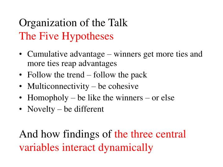 Organization of the talk the five hypotheses