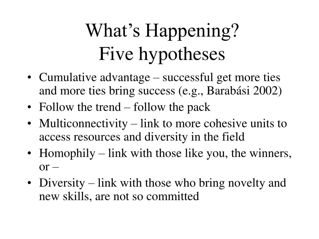 What's Happening? Five hypotheses