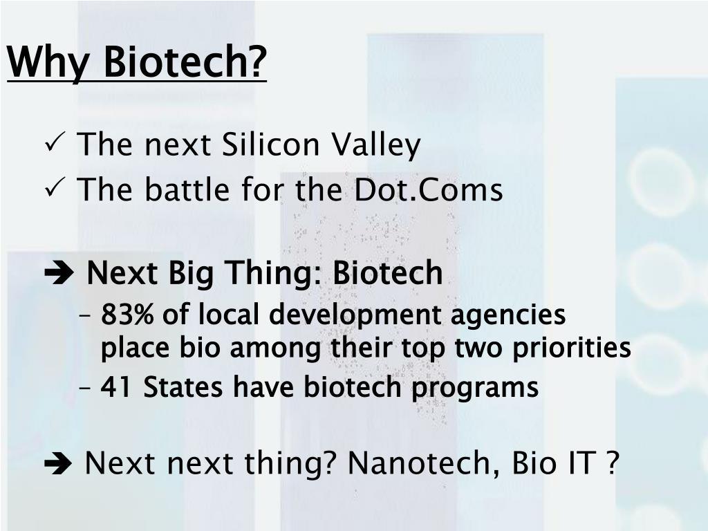 Why Biotech?