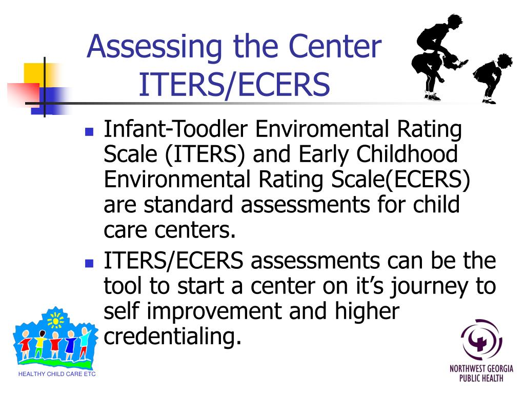 Assessing the Center ITERS/ECERS