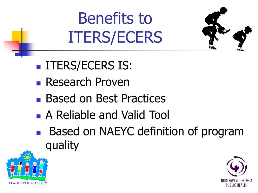 Benefits to ITERS/ECERS