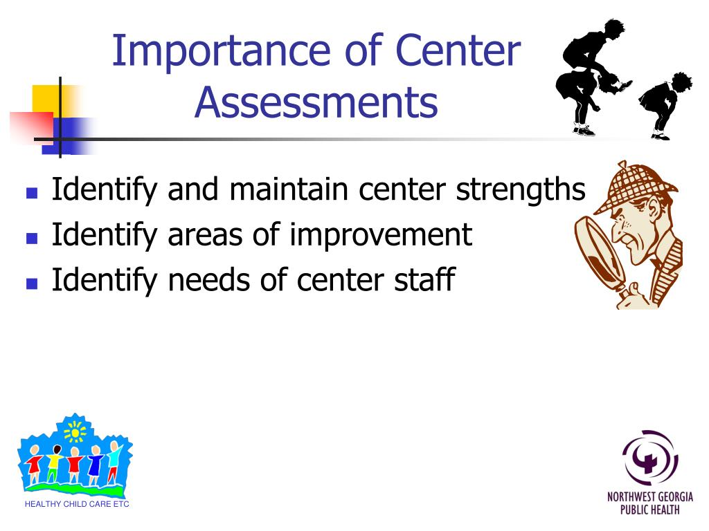 Importance of Center Assessments