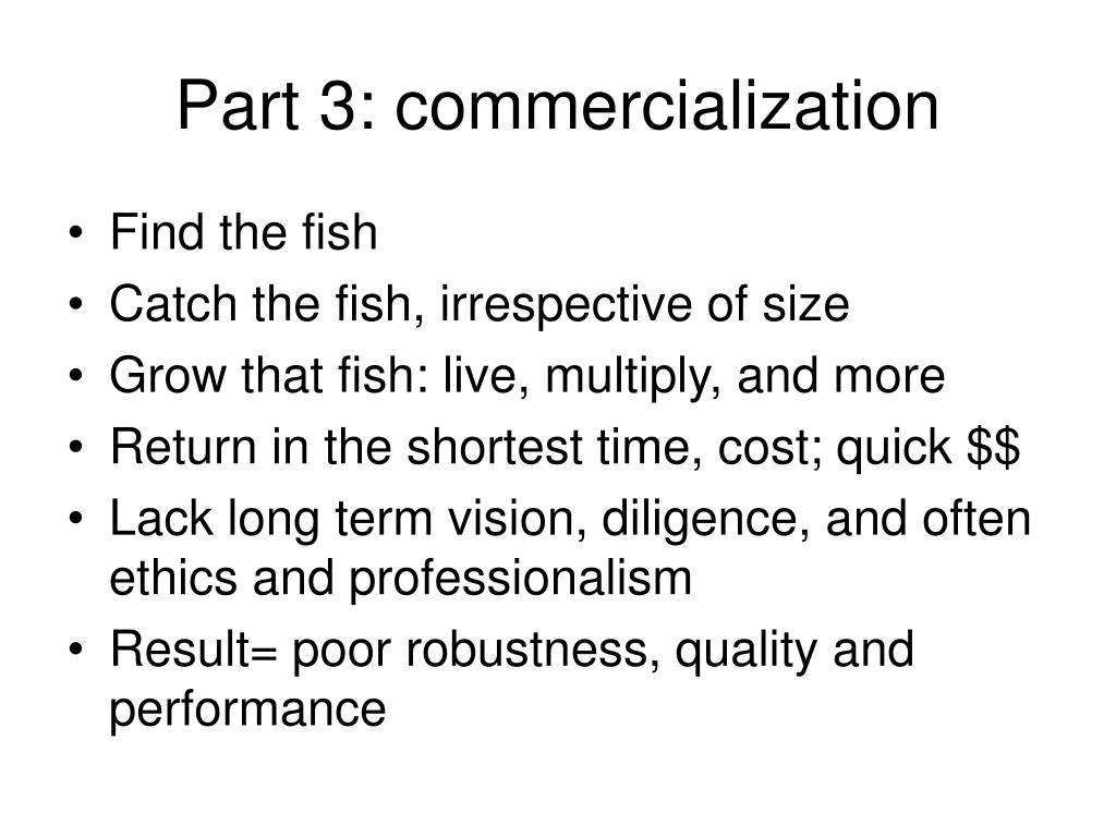 Part 3: commercialization
