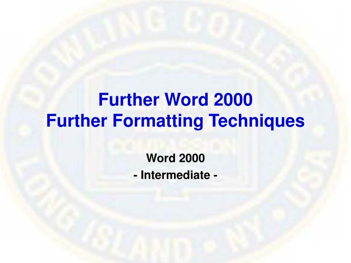 Further word 2000 further formatting techniques