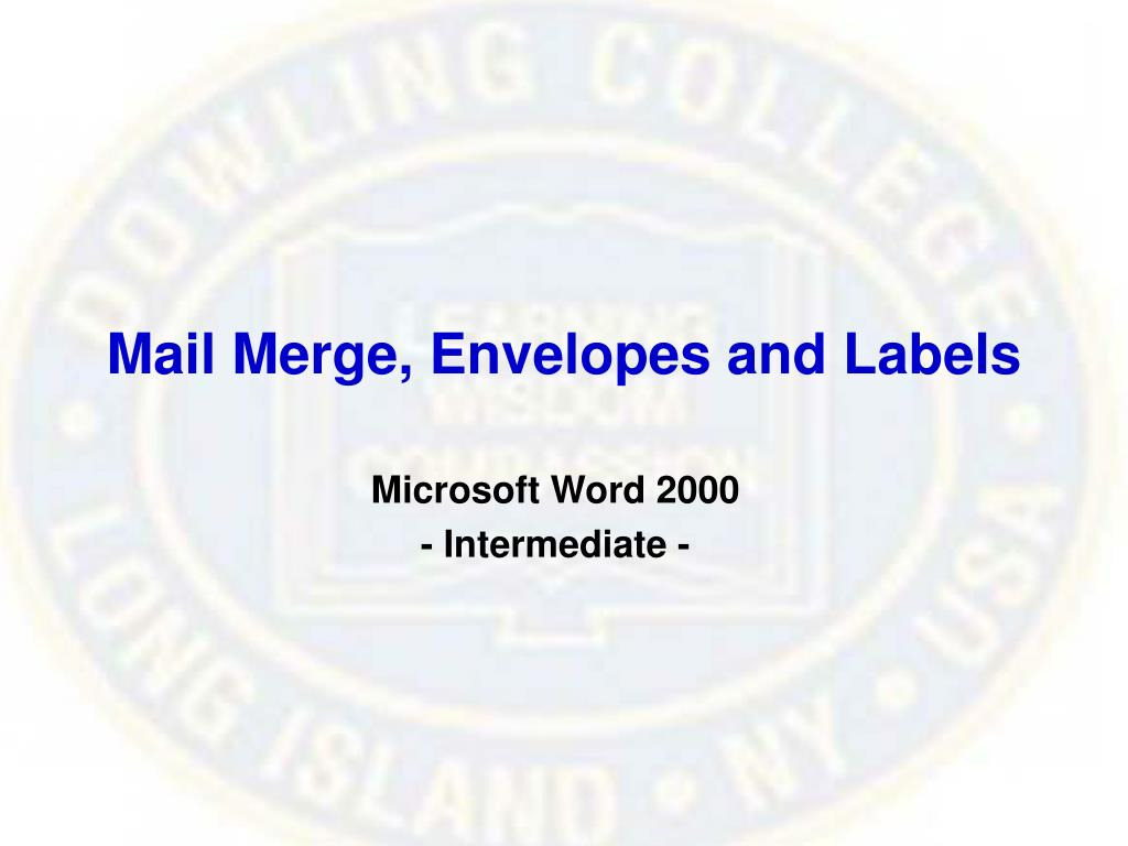 Mail Merge, Envelopes and Labels