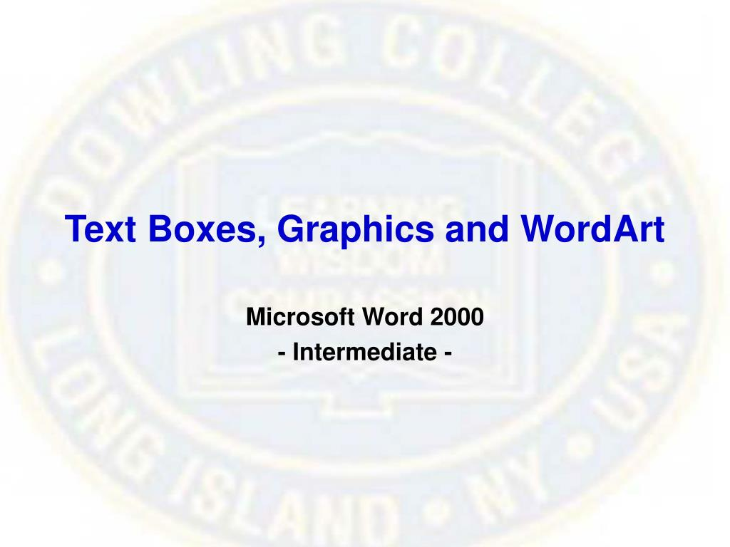 Text Boxes, Graphics and WordArt