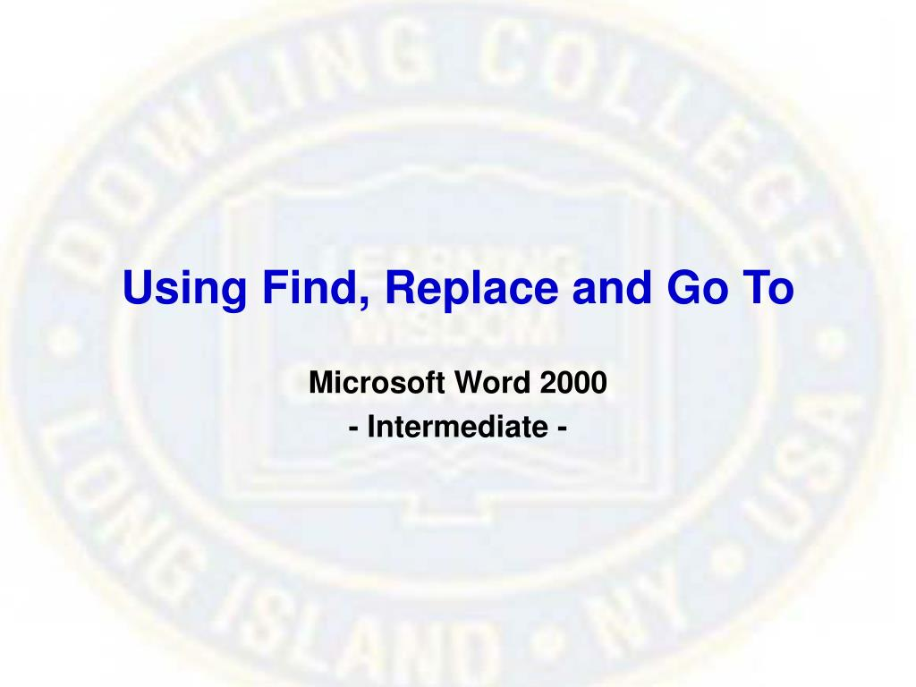 Using Find, Replace and Go To