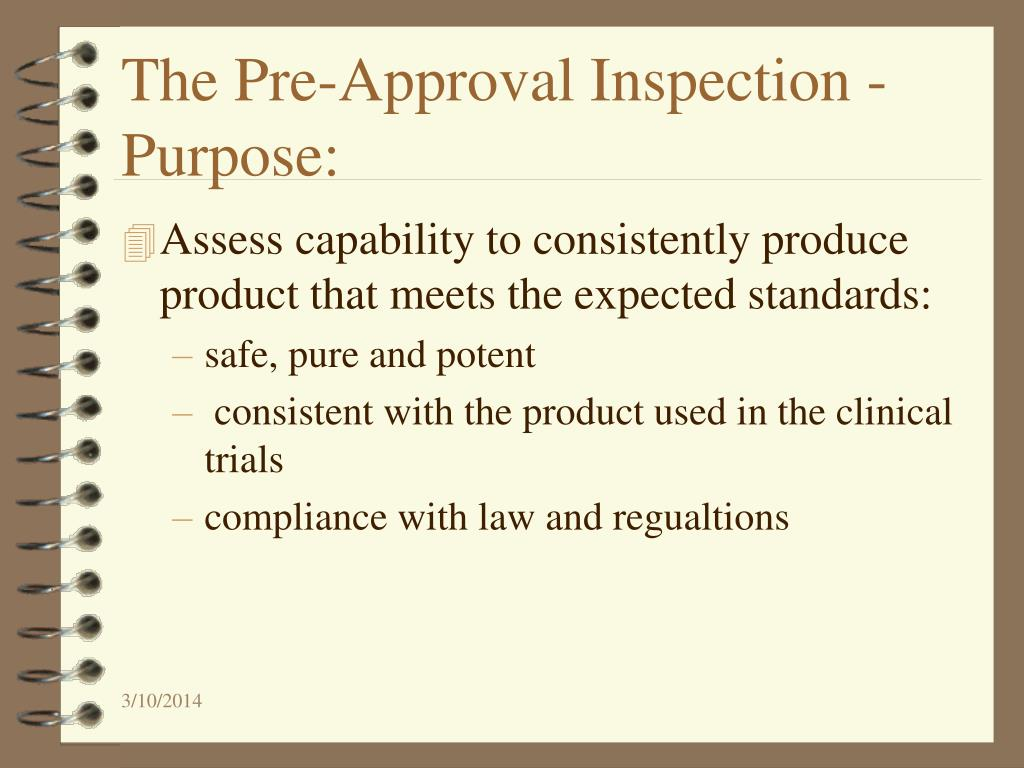 The Pre-Approval Inspection -  Purpose: