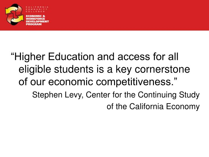 """Higher Education and access for all eligible students is a key cornerstone of our economic compet..."