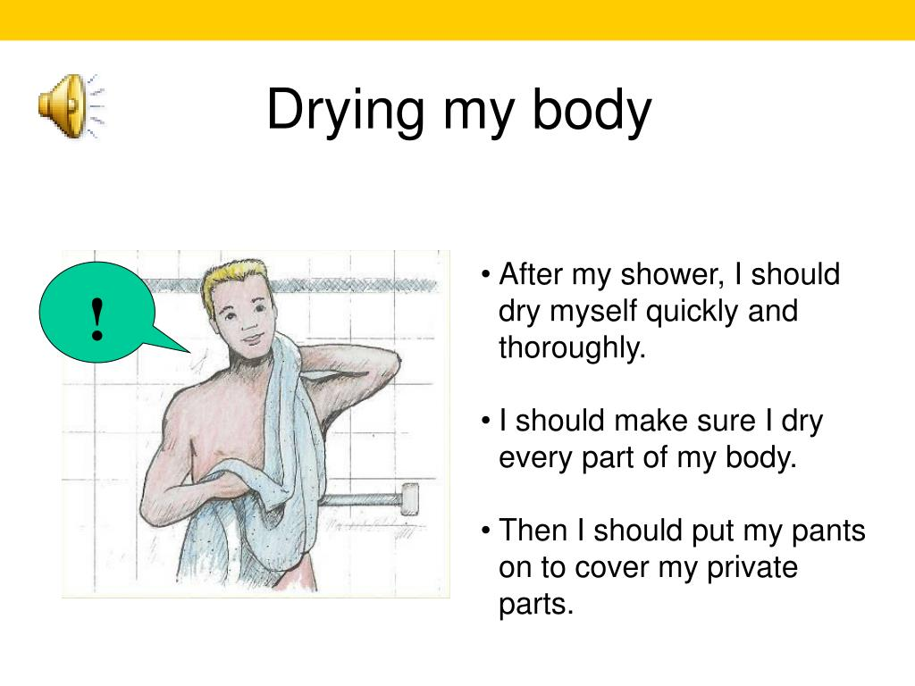 Drying my body