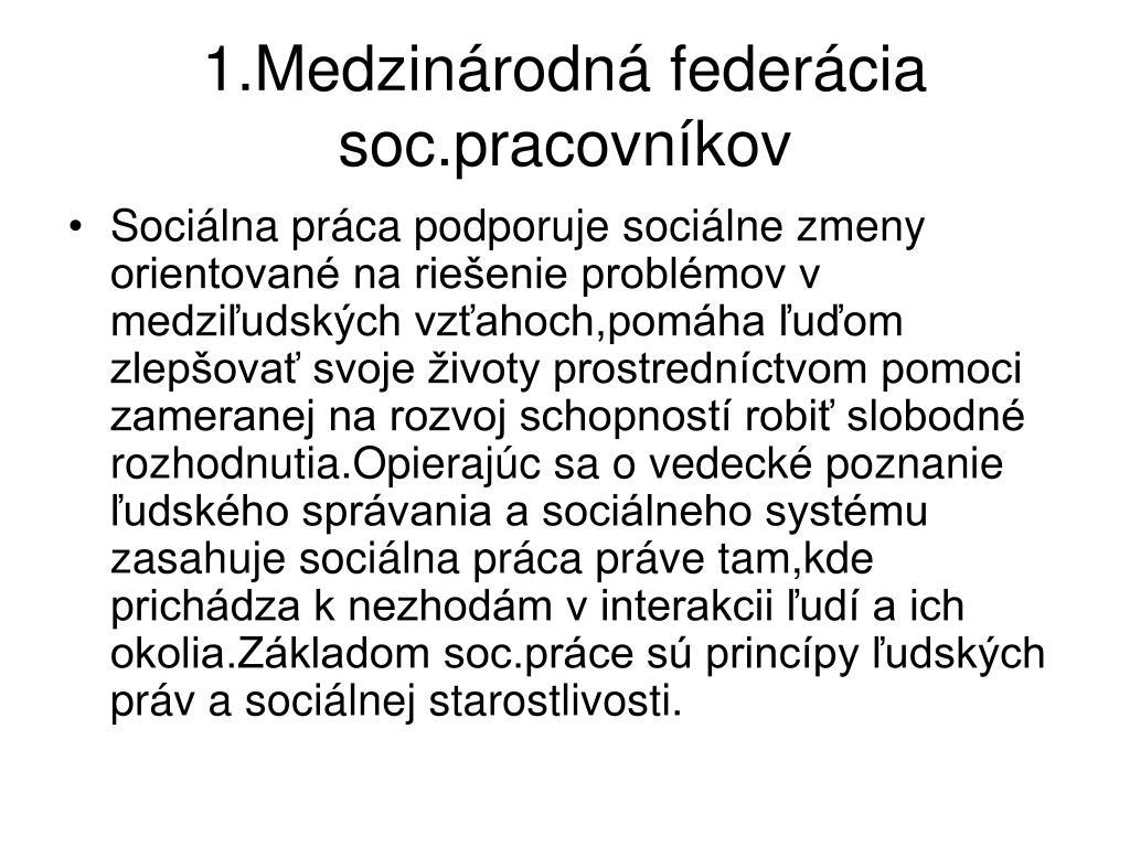 1.Medzinárodná federácia soc.pracovníkov