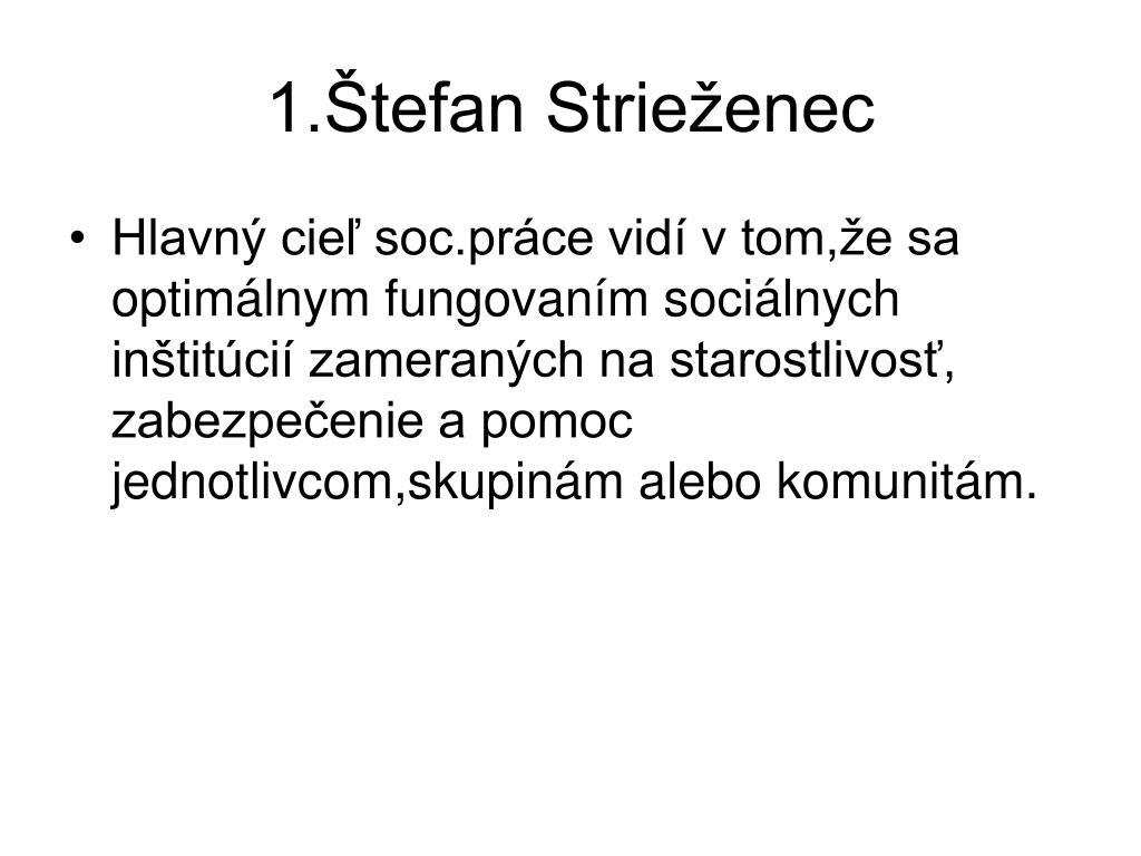1.Štefan Strieženec
